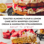 Toasted Almond Flour and Lemon Cake with Whipped Coconut Cream and Marinated Strawberries