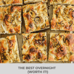 The Best Overnight (Worth it!) Focaccia with Herbs and Shallots